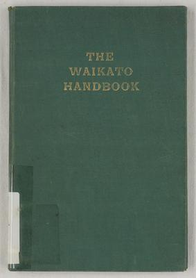 Descriptive handbook to the Waikato : its condition and resources, to which is added A short guide to the Hot Lakes, Province of Auckland, New Zealand