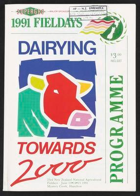 1991 Fieldays Dairying Towards 2000 Programme
