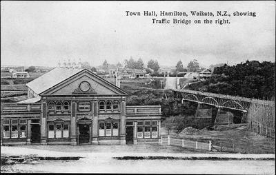 """Town Hall, Hamilton, Waikato, N.Z., showing Traffic Bridge on the right."""
