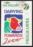 1991 Fieldays Dairying Towards 2000 Programme